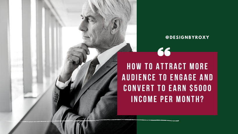 How to attract more audience to engage and earn up to $5000 income?